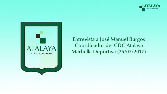 Entrevista a José Manuel Burgos (Coordinador CDC Atalaya) en Marbella Deportiva